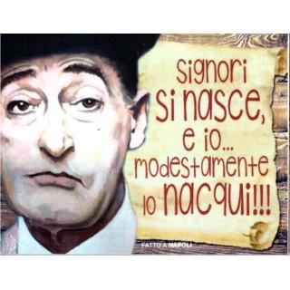 "Magnete Frasi Celebri Napoletane ""Signori Si Nasce...."""