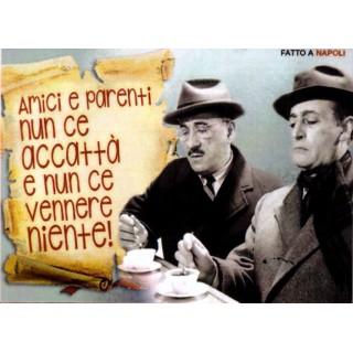 "Magnete Frasi Celebri Napoletane ""Amici e parenti...."""