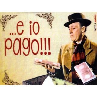 """Magnete Frasi Celebri Napoletane """"E io pago...."""""""