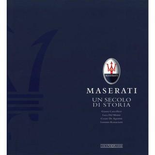 Maserati 100 Un secolo di Storia - Gianni Cancellieri , Luca Dal Monte, Cesare De Agostini, Lorenzo Ramaciotti