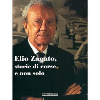 Elio Zagato, storie di corse e non solo di Elio Zagato