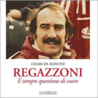 Regazzoni un mito italiano - Cesare De Agostini
