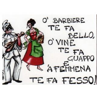 "Magnete Frasi Celebri Napoletane ""O barbiere ...."""